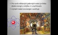 Jaderné reakce - štěpná reakce